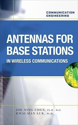 Antennas for Base Stations in Wireless Communications Zhi Chen