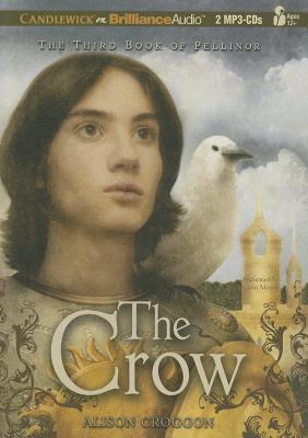 The Crow: The Third Book of Pellinor  by  Alison Croggon