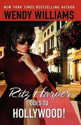 Ritz Harper Goes To Hollywood! (The Ritz Harper Chronicles Vol. 3)  by  Wendy  Williams