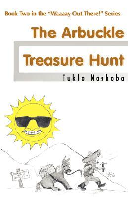 The Arbuckle Treasure Hunt:: Book Two in theWaaaay Out There! Series Tuklo Nashoba