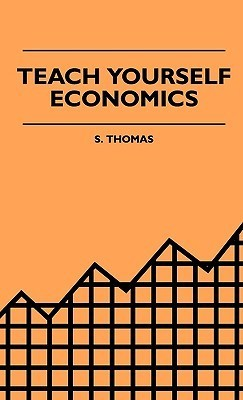 Teach Yourself Economics  by  S. Thomas