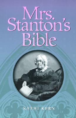 Mrs. Stantons Bible Kathi Kern