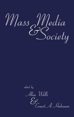 Mass Media & Society Alan Wells