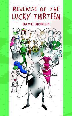 Revenge of the Lucky Thirteen David Dietrich