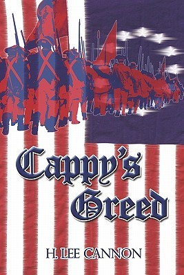 Cappys Greed  by  H.  Lee Cannon