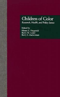 Children of Color: Research, Health and Public Policy Issues Hira Fitzgerald