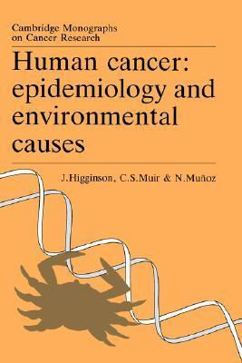 Human Cancer: Epidemiology and Environmental Causes  by  John Higginson