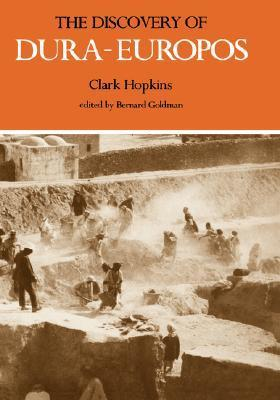 The Discovery of Dura-Europos  by  Clark Hopkins