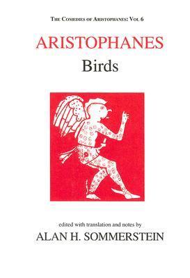 Birds (Comedies of Aristophanes 6) Aristophanes