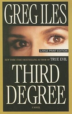 Third Degrees  by  Greg Iles