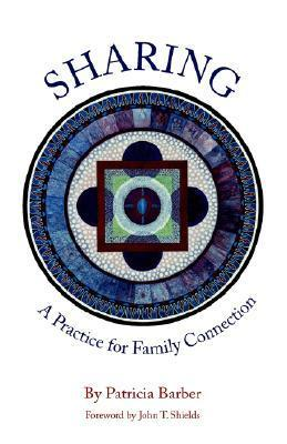 Sharing: A Practice for Family Connections Patricia Barber