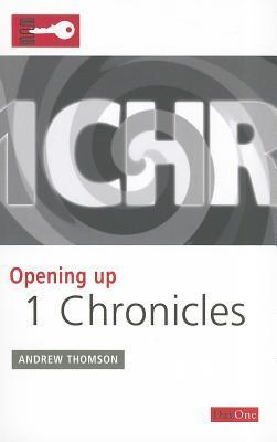Opening Up 1 Chronicles Andrew Thomson