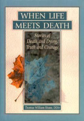 When Life Meets Death Thomas W. Shane