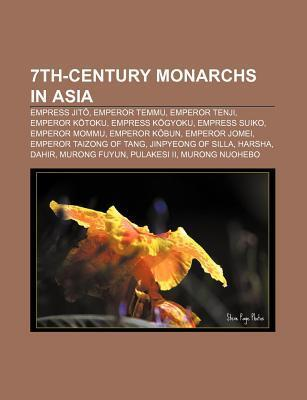 7th-Century Monarchs in Asia: Empress Jit , Emperor Temmu, Emperor Tenji, Emperor K Toku, Empress K Gyoku, Empress Suiko, Emperor Mommu Source Wikipedia