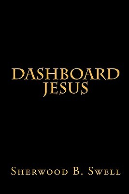 Dashboard Jesus  by  Sherwood B. Swell