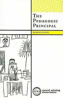 The Pedagogic Principal Rodney  Evans