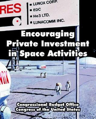 Encouraging Private Investment in Space Activities United States Congressional Budget Office