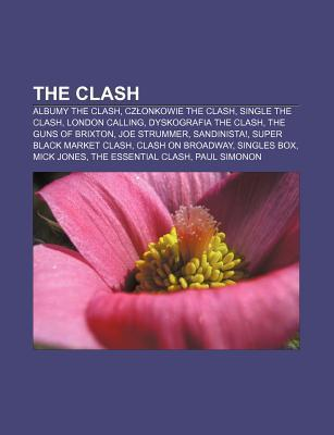 The Clash: Albumy the Clash, Cz Onkowie the Clash, Single the Clash, London Calling, Dyskografia the Clash, the Guns of Brixton,  by  Source Wikipedia