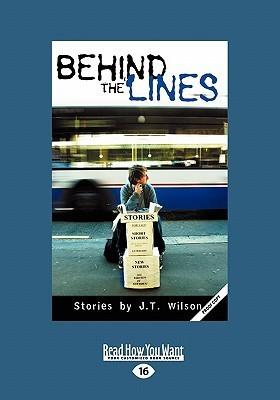 Behind the Lines J.T.  Wilson