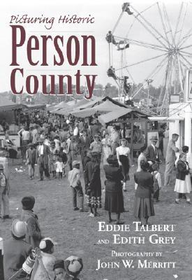 Picturing Historic Person County Eddie Talbert