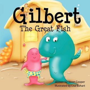 Gilbert the Great Fish Jason Cooper
