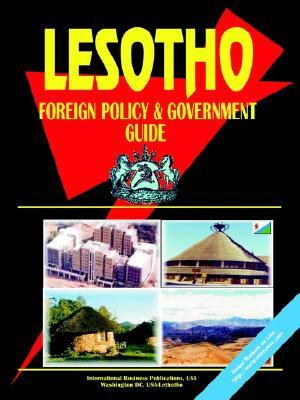 Lesotho Foreign Policy and Government Guide USA International Business Publications