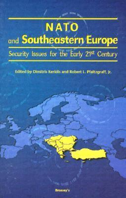 NATO and Southeastern Europe: Security Issues for the Early 21st Century  by  Dimitris Keridis