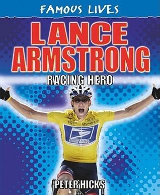 Lance Armstrong: Racing Hero Peter Hicks