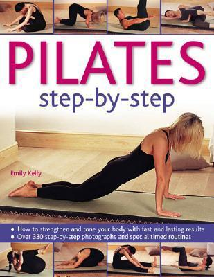 Pilates Step-By-Step  by  Emily Kelly