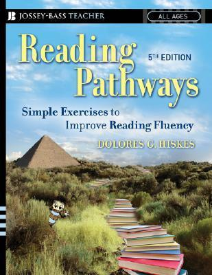Reading Pathways: Simple Exercises to Improve Reading Fluency Dolores G. Hiskes