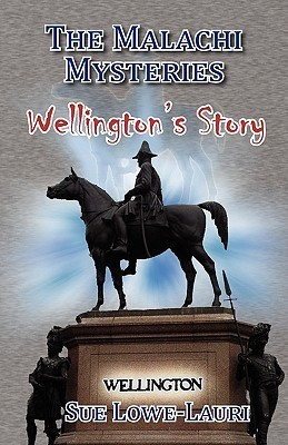 The Malachi Mysteries: Wellingtons Story  by  Sue Lowe-Lauri