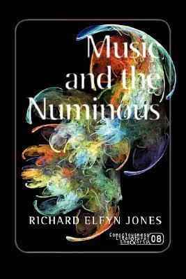 Music and the Numinous.  by  Richard Elfyn Jones