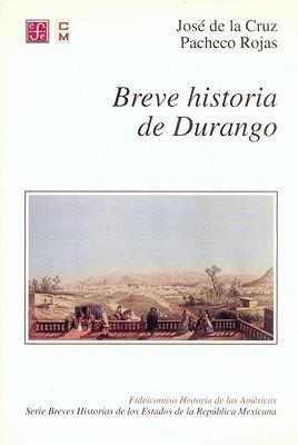 Breve Historia de Durango Jose de La Cruz Pacheco