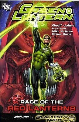 Green Lantern: Rage Of The Red Lanterns  by  Geoff Johns