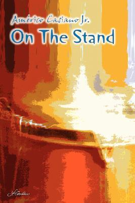 On the Stand  by  Amrico Casiano Jr.