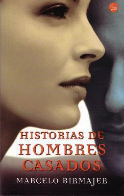 Historias de Hombres Casados  by  Marcelo Birmajer