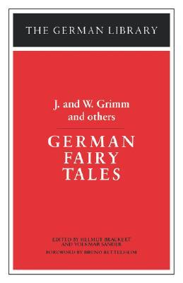 German Fairy Tales: J. and W. Grimm and others  by  Volkmar Sander