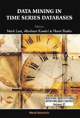 Data Mining in Time Series Databases  by  Mark Last