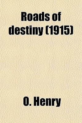 Roads of Destiny (1915)  by  O. Henry