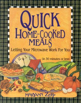 Quick Home-Cooked Meals  by  Maryann Zepp