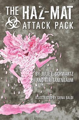 The Haz-Mat Attack Pack Julie E. Schwartz