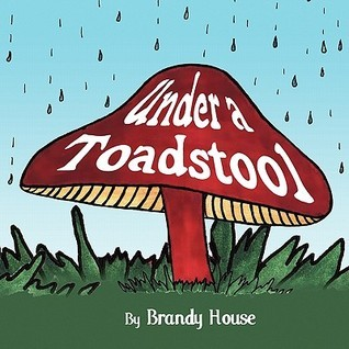 Under a Toadstool Brandy House