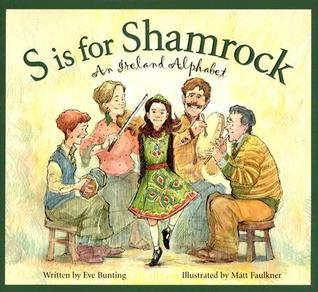 S Is for Shamrock: An Ireland Alphabet  by  Eve Bunting