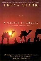Winter in Arabia  by  Freya Stark