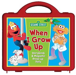Sesame Street When I Grow Up Book and Magnet Set: Storybook and Magnetic Dress-up Dolls  by  Jodi Shepherd