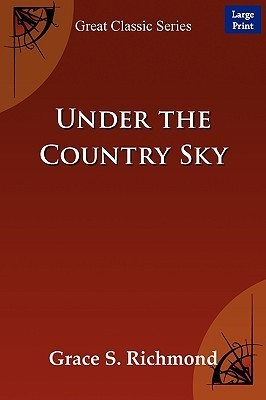 Under The Country Sky  by  Grace S. Richmond
