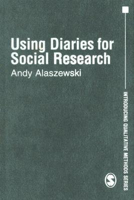 Using Diaries for Social Research Andrew M. Alaszewski