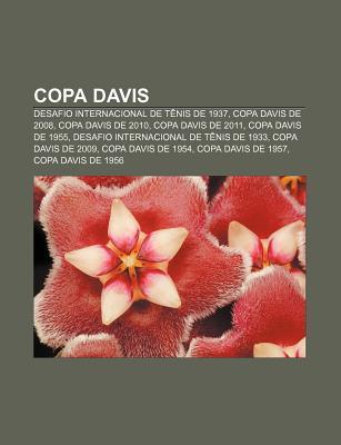 Copa Davis: Desafio Internacional de T NIS de 1937, Copa Davis de 2008, Copa Davis de 2010, Copa Davis de 2011, Copa Davis de 1955  by  Source Wikipedia