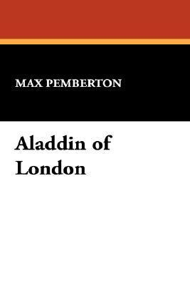Aladdin of London  by  Max  Pemberton