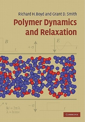 Polymer Dynamics and Relaxation  by  Richard Boyd